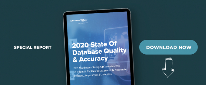 2020 State Of Database Quality & Accuracy Report: B2B Marketers Ramp Up Investments In Tools & Tactics To Augment & Automate Their Contact Acquisition Strategies