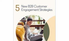 5 New B2B Customer Engagement Strategies